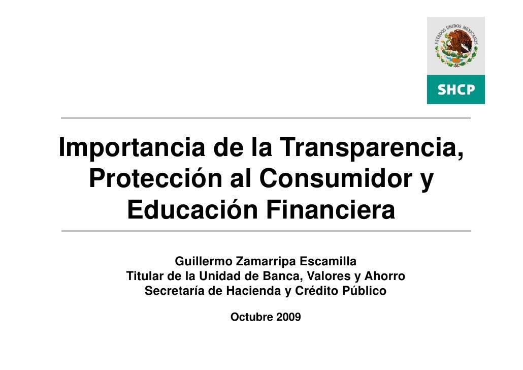 Importancia de la Transparencia, Protección al Consumidor y Educación Financiera.