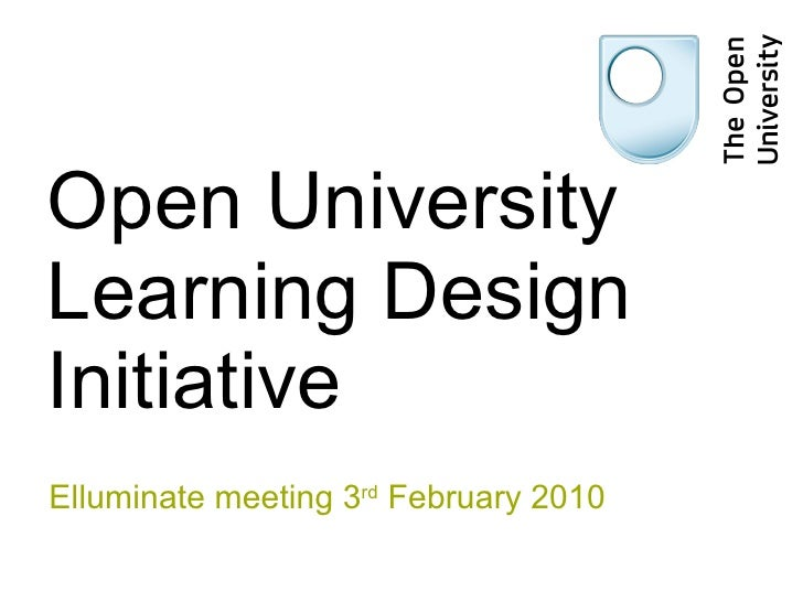 Open University Learning Design Initiative Elluminate meeting 3 rd  February 2010