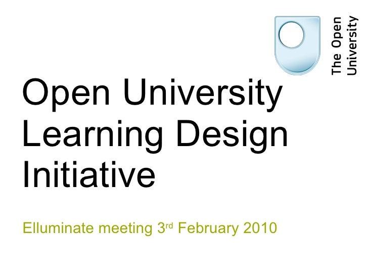 Open University Learning Design Initiative Elluminate meeting 3 rd  February 2010