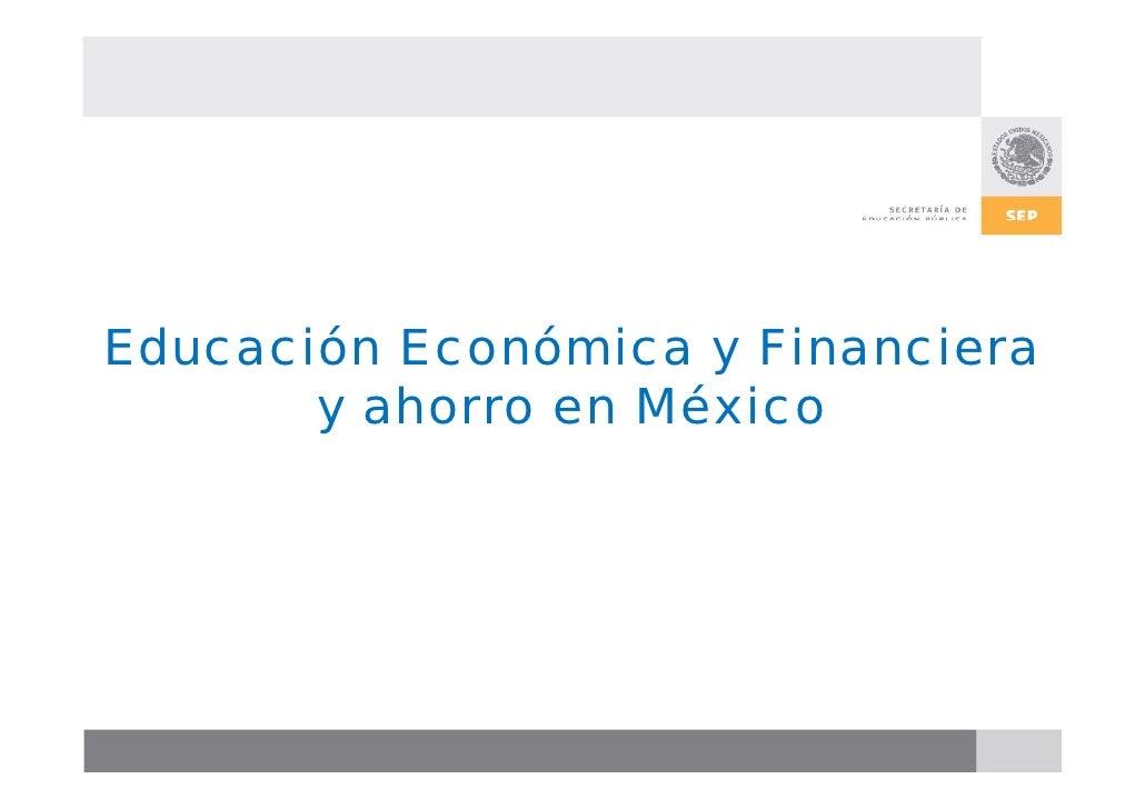 Educación Económica y Financiera        y ahorro en México