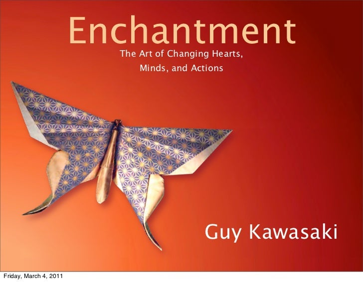 Guy Kawasaki's Enchantment Presentation