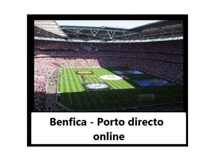 Transmissao Benfica Porto online em directo live stream