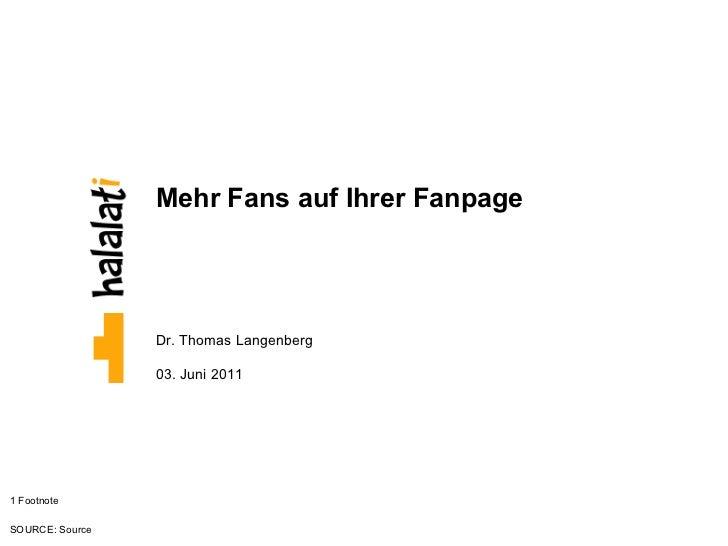 Mehr Fans auf Ihrer Fanpage Dr. Thomas Langenberg 03. Juni 2011