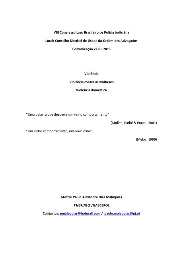 VIII Congresso Luso Brasileiro de Polícia Judiciária Local: Conselho Distrital de Lisboa da Ordem dos Advogados Comunicaçã...