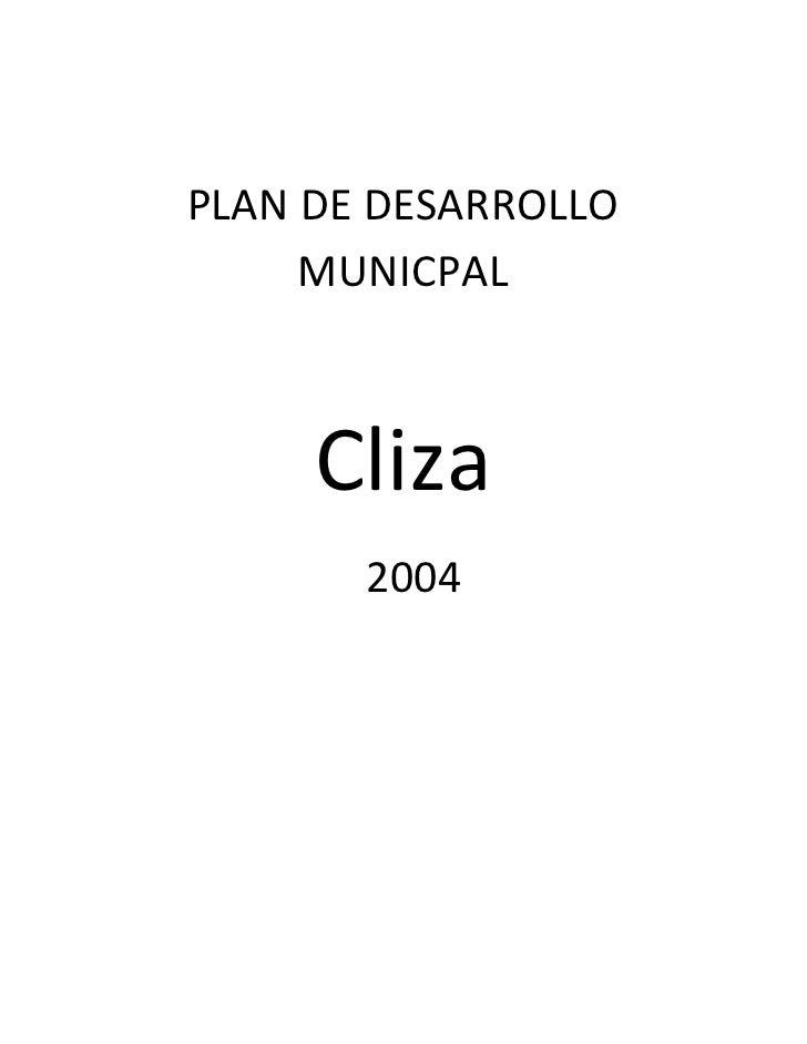 PLAN DE DESARROLLO     MUNICPAL     Cliza       2004