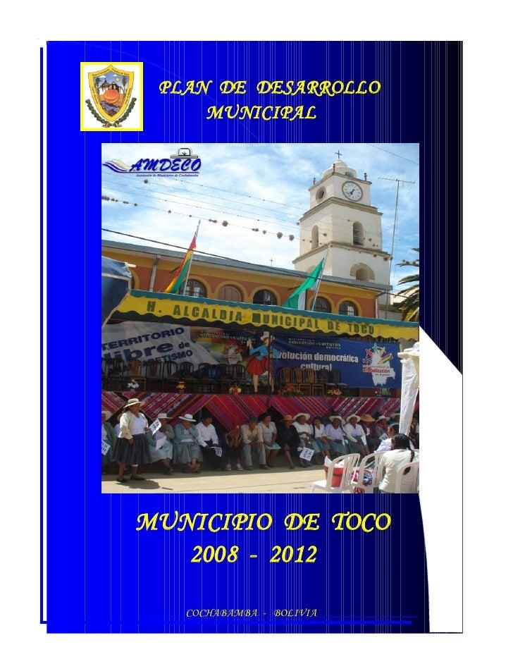 PLAN DE DESARROLLO     MUNICIPALMUNICIPIO DE TOCO   2008 - 2012   COCHABAMBA - BOLIVIA