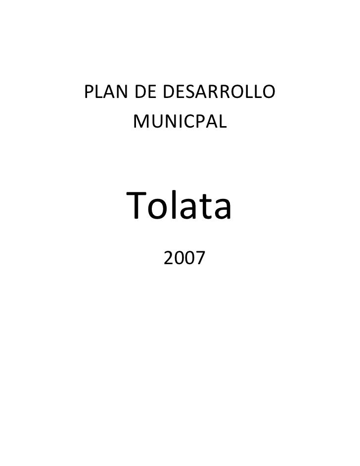 PLAN DE DESARROLLO     MUNICPAL   Tolata       2007