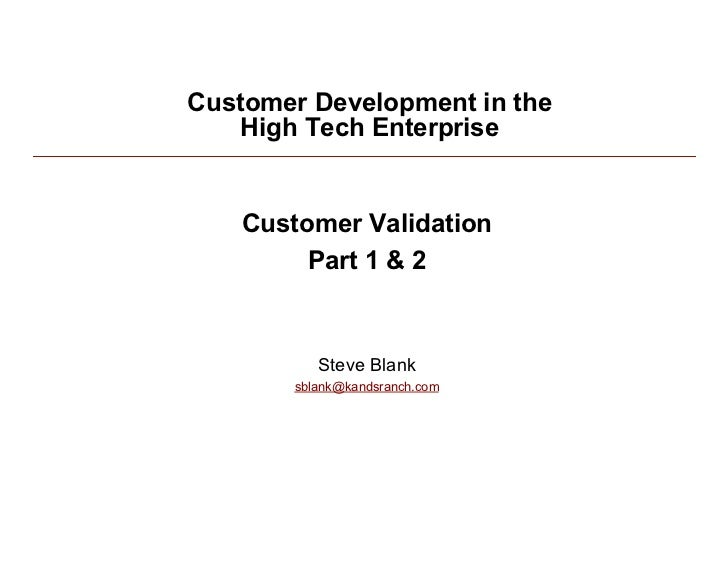 Customer Development in the              High Tech Enterprise                 Customer Validation                    Part ...