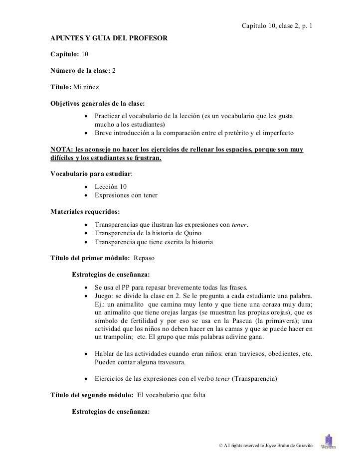 Capítulo 10, clase 2, p. 1APUNTES Y GUIA DEL PROFESORCapítulo: 10Número de la clase: 2Título: Mi niñezObjetivos generales ...