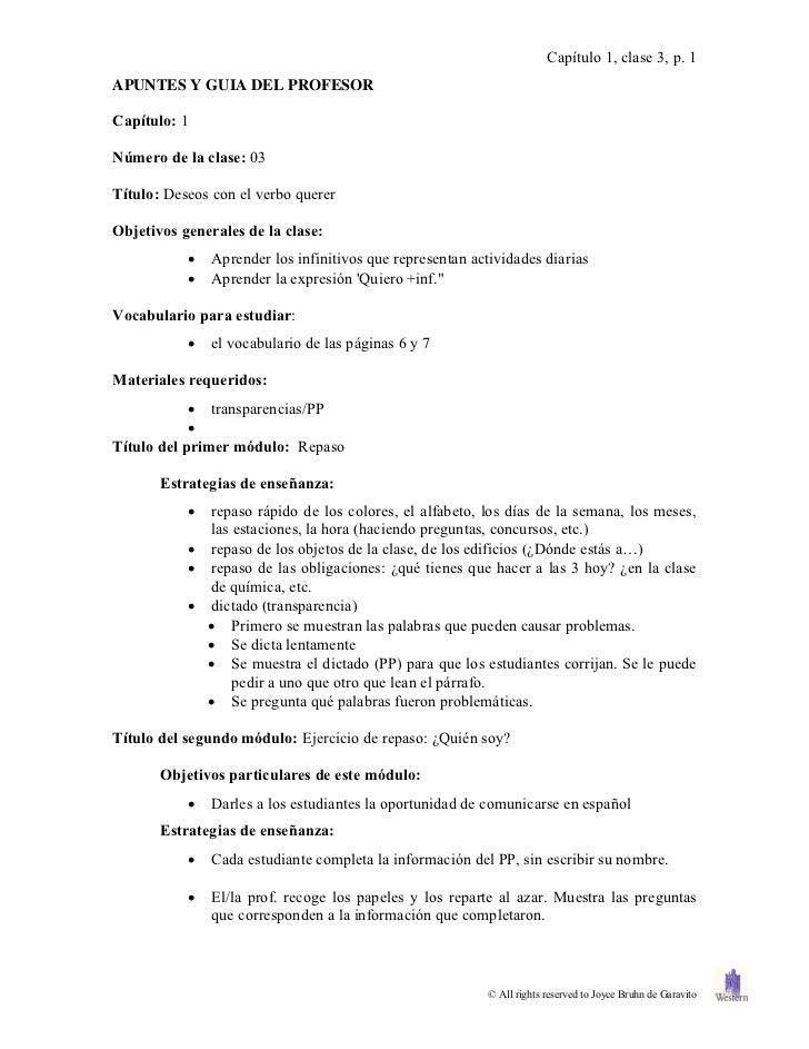 Capítulo 1, clase 3, p. 1APUNTES Y GUIA DEL PROFESORCapítulo: 1Número de la clase: 03Título: Deseos con el verbo quererObj...