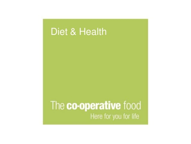 Mrs Mags Bradbury: Diet and Health - The Co-operative Group approach