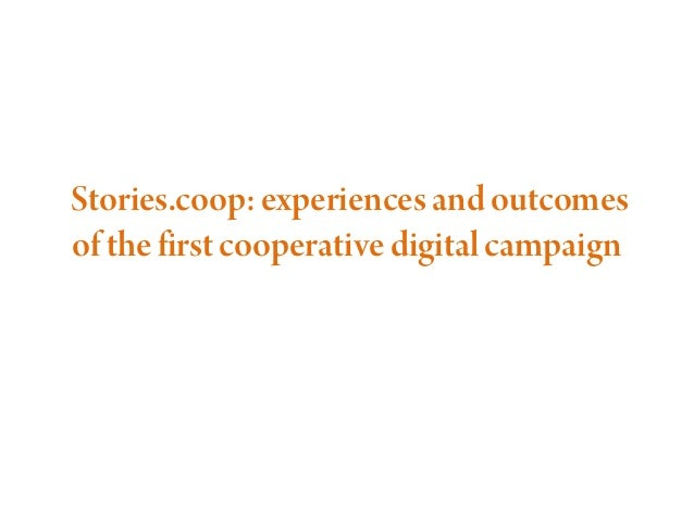Mr Gianluca Salvatori: Stories.coop: experiences and outcomes of the first cooperative digital campaign