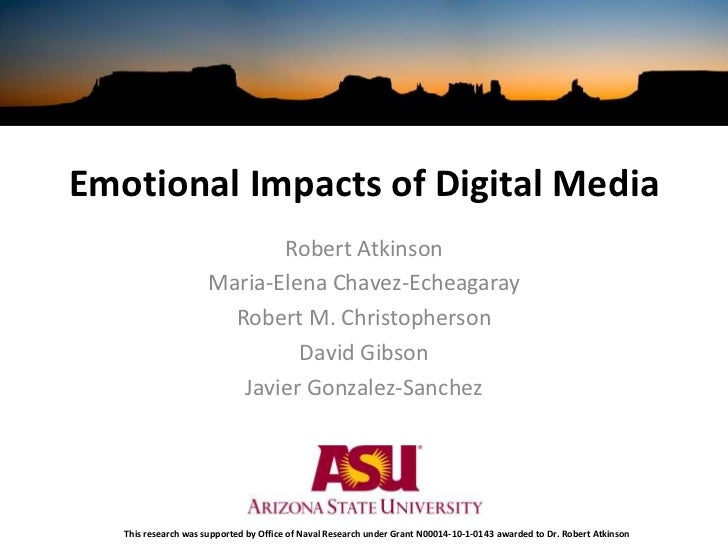 Emotional Impacts of Digital Media<br />Robert Atkinson <br />Maria-Elena Chavez-Echeagaray<br />Robert M. Christopherson<...