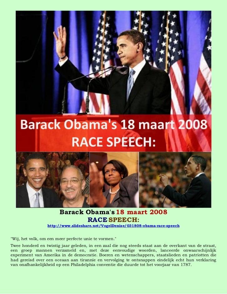 Barack Obamas 18 maart 2008                               RACE SPEECH:                  http://www.slideshare.net/VogelDen...
