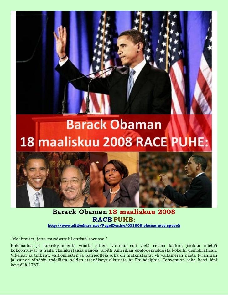 Barack Obaman 18 maaliskuu 2008                               RACE PUHE:                  http://www.slideshare.net/VogelD...
