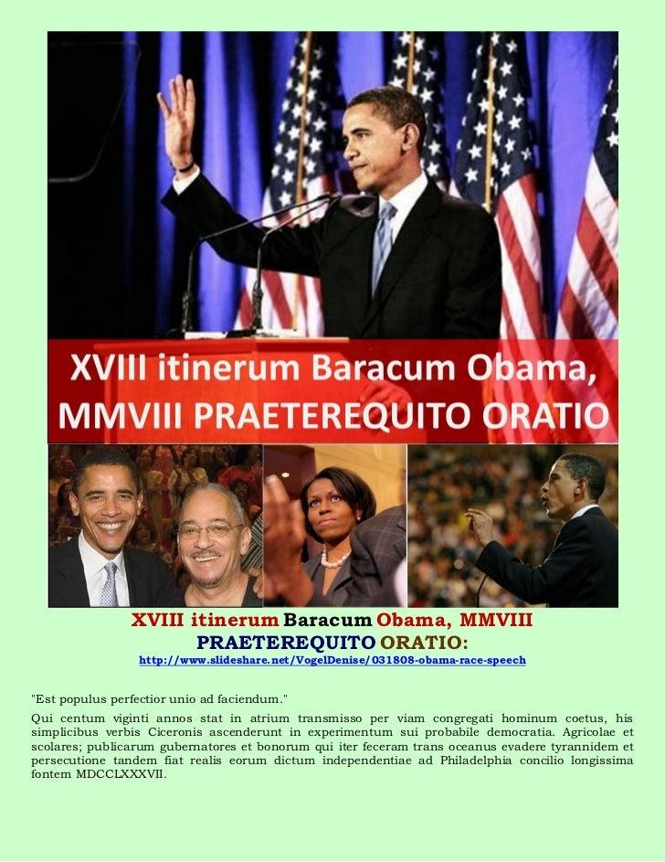 XVIII itinerum Baracum Obama, MMVIII                       PRAETEREQUITO ORATIO:                  http://www.slideshare.ne...
