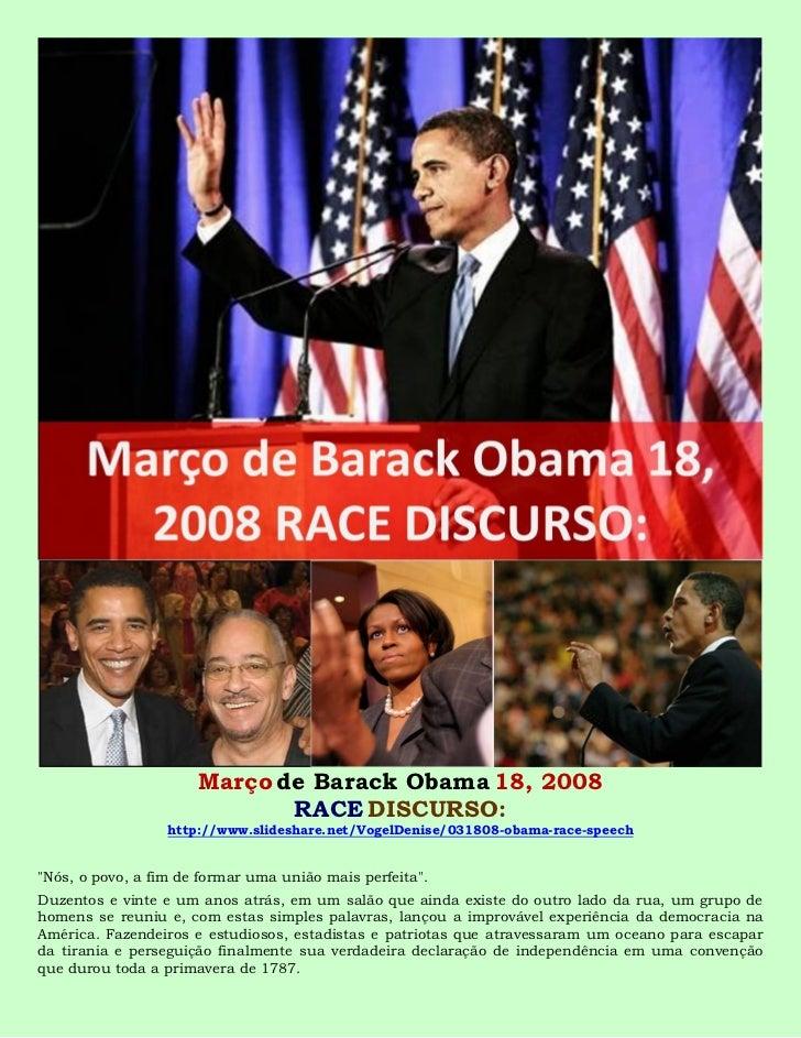 Março de Barack Obama 18, 2008                             RACE DISCURSO:                  http://www.slideshare.net/Vogel...