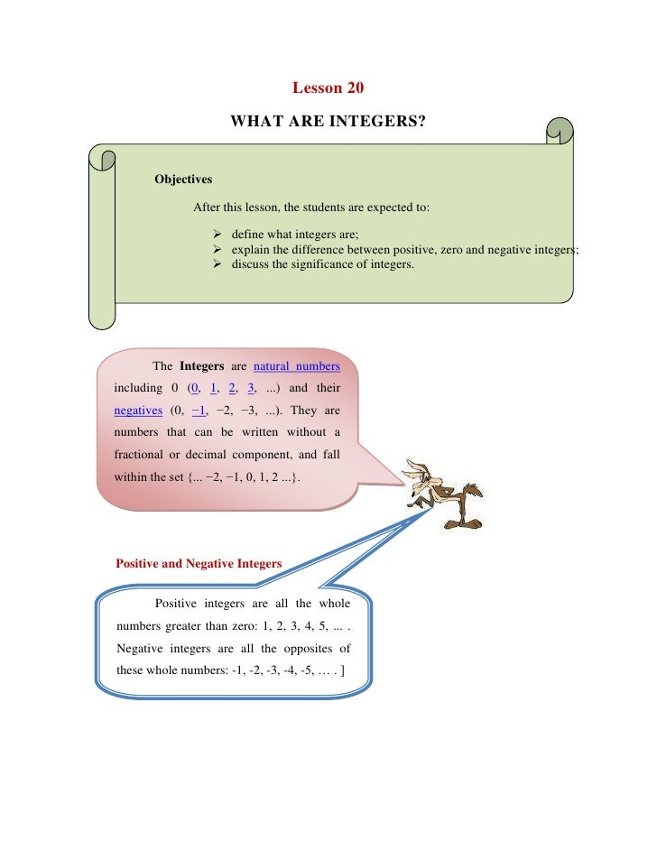 Lesson 20   <br />WHAT ARE INTEGERS?<br />Objectives <br />After this lesson, the students are expected to:<br />define wh...
