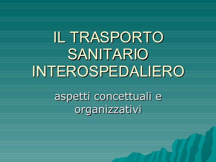 IL TRASPORTO SANITARIO INTEROSPEDALIERO aspetti concettuali e organizzativi