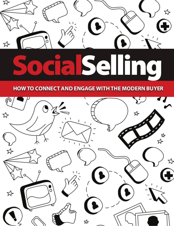SocialSellingHOW TO CONNECT AND ENGAGE WITH THE MODERN BUYER