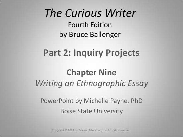 Part 2: Inquiry ProjectsChapter NineWriting an Ethnographic EssayPowerPoint by Michelle Payne, PhDBoise State UniversityTh...