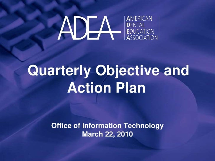 Quarterly Objective and Action Plan<br />Office of Information Technology<br />March 22, 2010<br />
