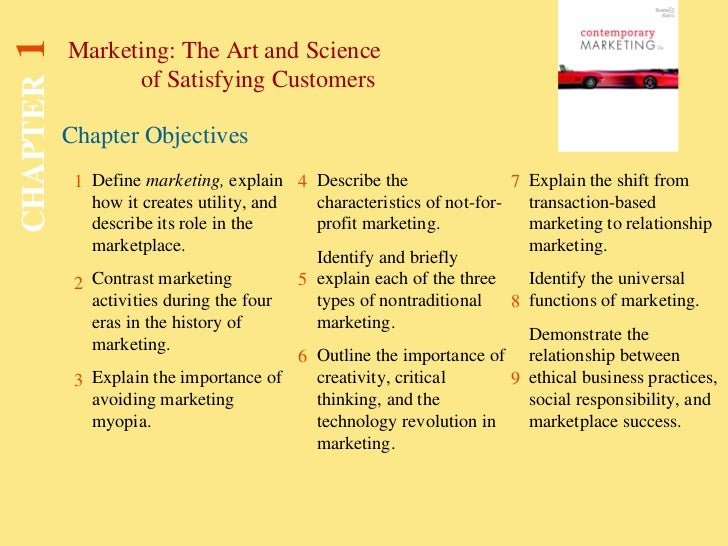 Chapter Objectives Marketing: The Art and Science  of Satisfying Customers CHAPTER   1 1 2 3 4 5 6 7 8 9 Define  marketing...