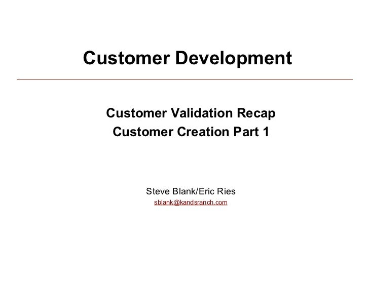 Customer Development              Customer Validation Recap              Customer Creation Part 1                     Stev...