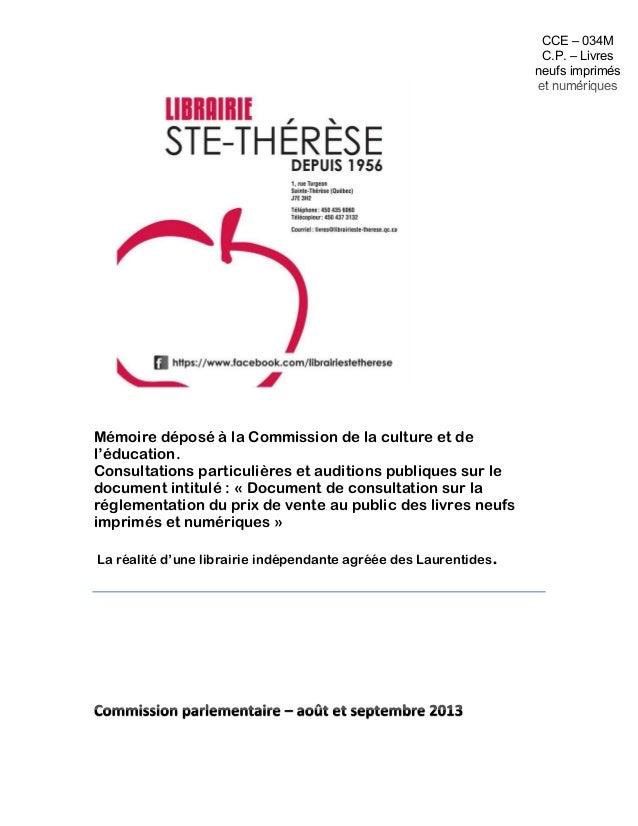 Mémoire déposé à la Commission de la culture et de l'éducation. Consultations particulières et auditions publiques sur le ...