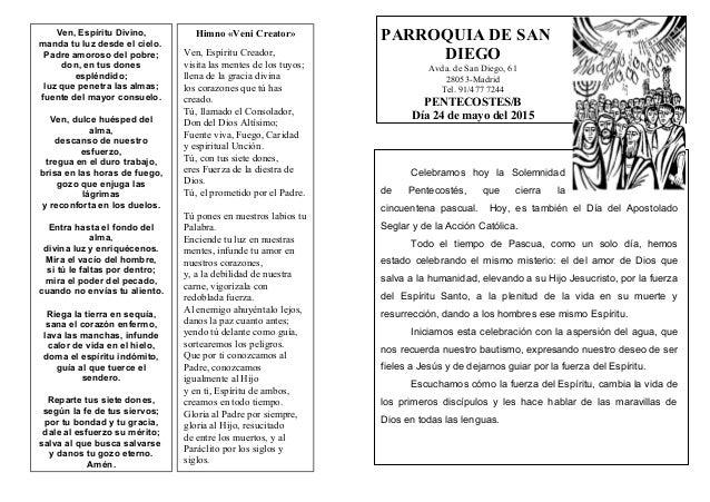 PARROQUIA DE SAN DIEGO Avda. de San Diego, 61 28053-Madrid Tel. 91/477 7244 PENTECOSTES/B Día 24 de mayo del 2015 Celebram...