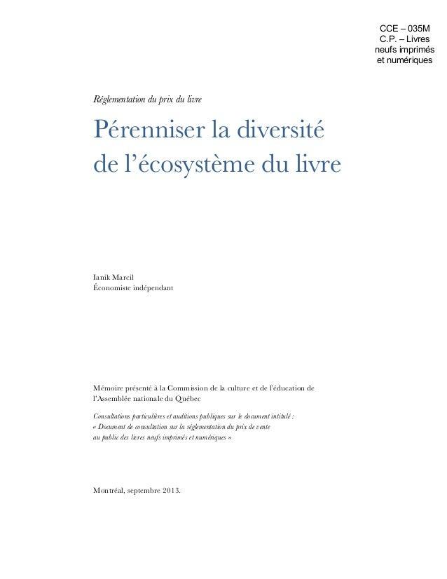 Réglementation du prix du livre Pérenniser la diversité de l'écosystème du livre Ianik Marcil Économiste indépendant Mémoi...