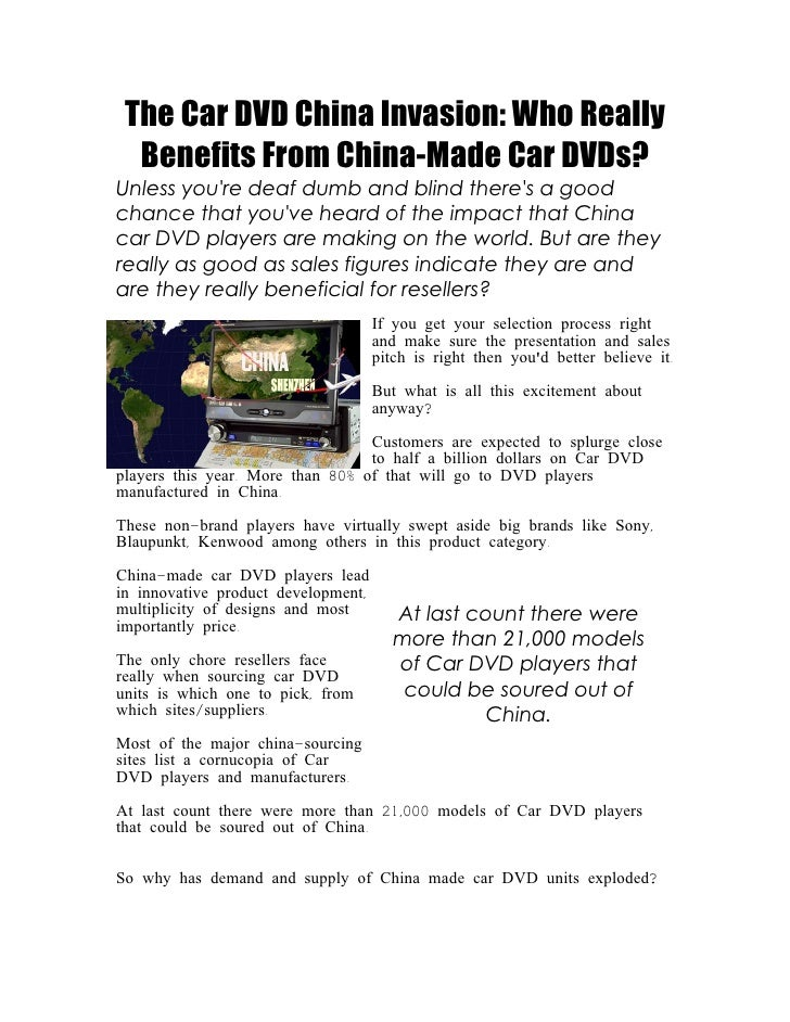 The Car DVD China Invasion: Who Really   Benefits From China-Made Car DVDs? Unless you're deaf dumb and blind there's a go...