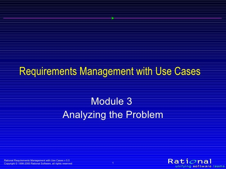 Requirements Management with Use Cases Module 3  Analyzing the Problem