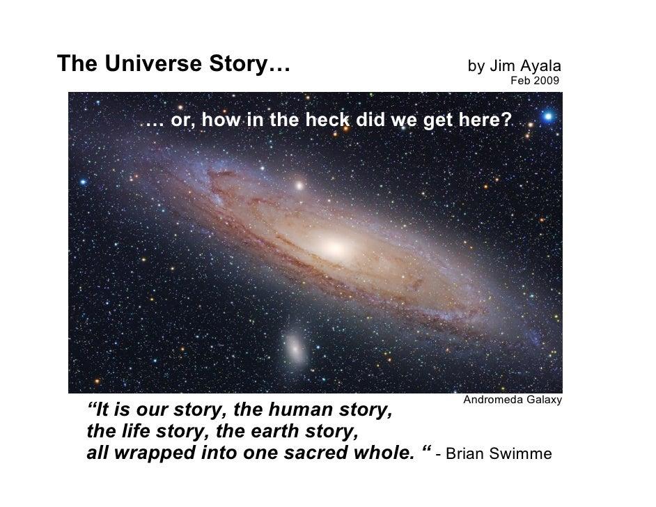 The Universe Story…                        by Jim Ayala                                                   Feb 2009        ...