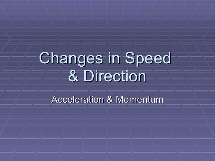 Acceleration & Momentum