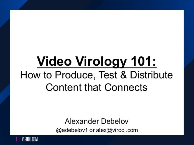 [500DISTRO] Video Virology 101: How to Produce, Test & Distribute Content that Connects