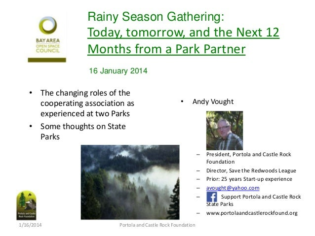 Rainy Season Gathering:  Today, tomorrow, and the Next 12 Months from a Park Partner 16 January 2014  • The changing roles...