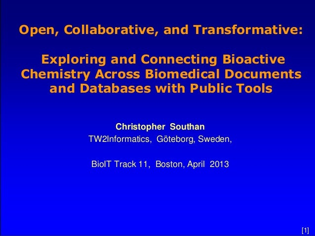 Open, Collaborative, and Transformative:  Exploring and Connecting BioactiveChemistry Across Biomedical Documents   and Da...