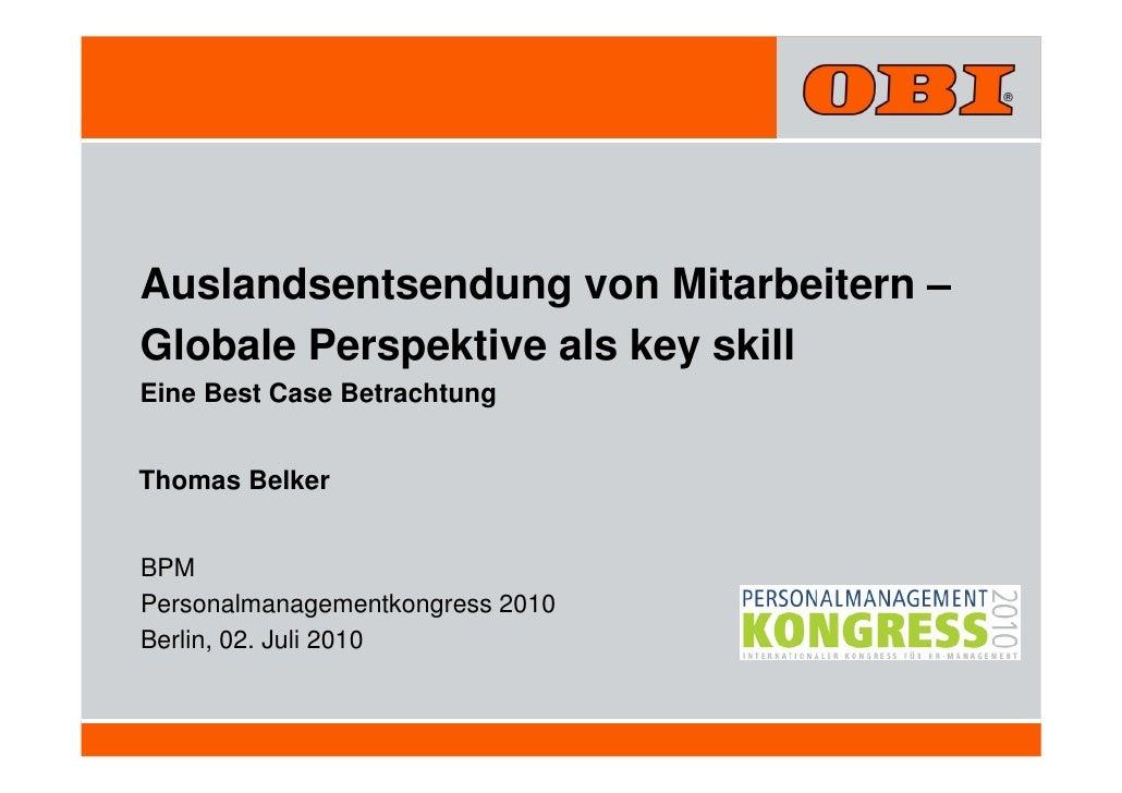 Auslandsentsendung von Mitarbeitern –Globale Perspektive als key skillEine Best Case BetrachtungThomas BelkerBPMPersonalma...