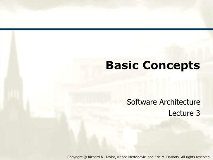 Basic Concepts Software Architecture Lecture 3