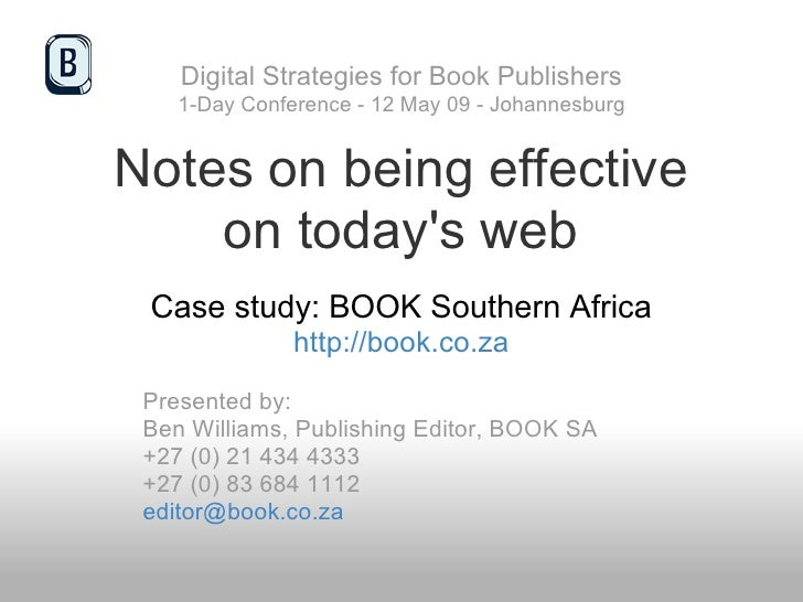 Digital Strategies for Book Publishers     1-Day Conference - 12 May 09 - Johannesburg   Notes on being effective     on t...