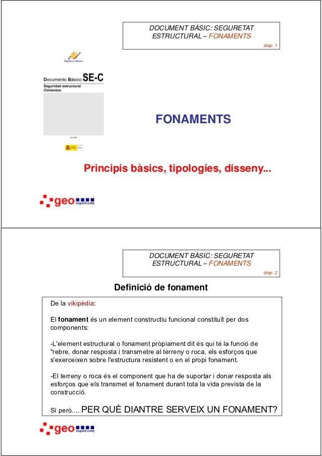 DOCUMENT BÀSIC: SEGURETAT                                   ESTRUCTURAL – FONAMENTS                                       ...