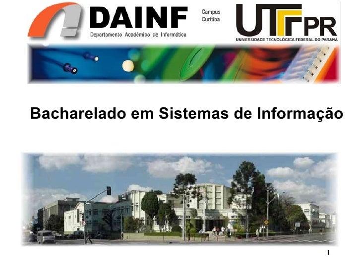 Bacharelado em Sistemas de Informacao da UTFPR - Campus Curitiba
