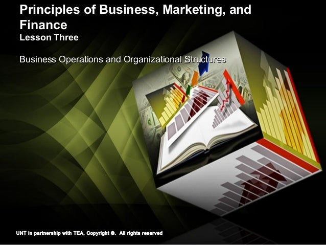 Principles of Business, Marketing, andPrinciples of Business, Marketing, and FinanceFinance Lesson ThreeLesson Three Busin...