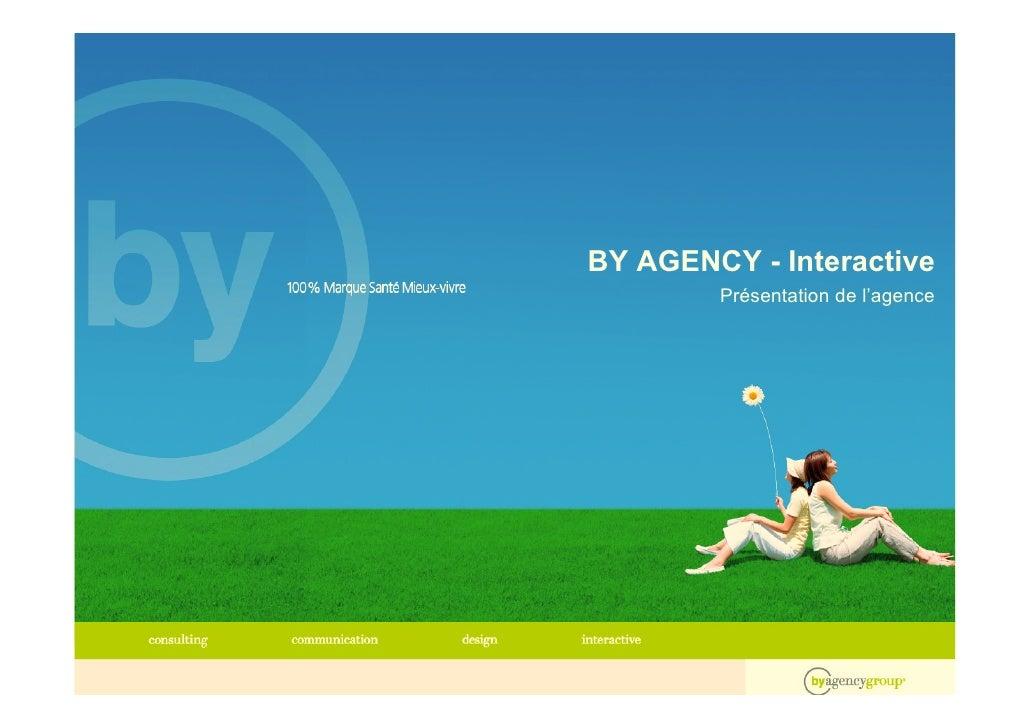 BY AGENCY - Interactive         Présentation de l'agence