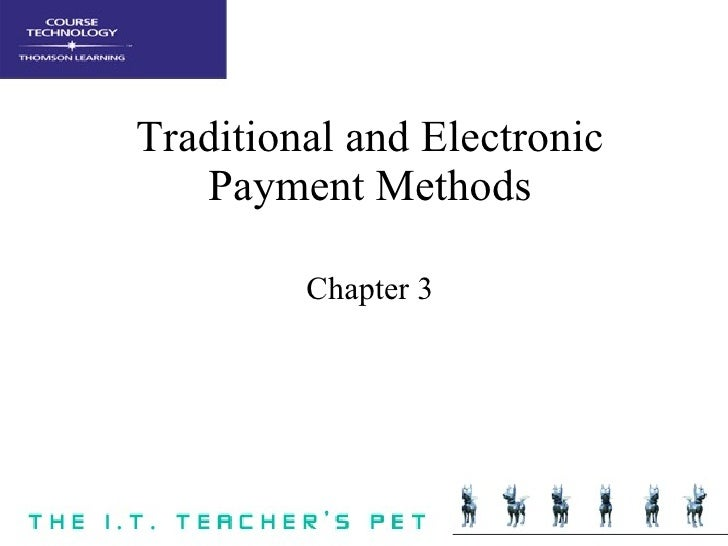 Traditional and Electronic Payment Methods Chapter 3