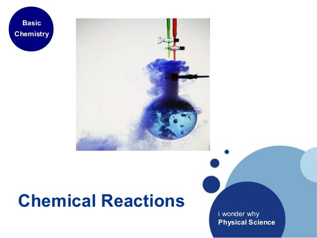 Chemical Reactions Basic Chemistry i wonder why Physical Science