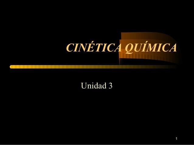 1 CINÉTICA QUÍMICA Unidad 3