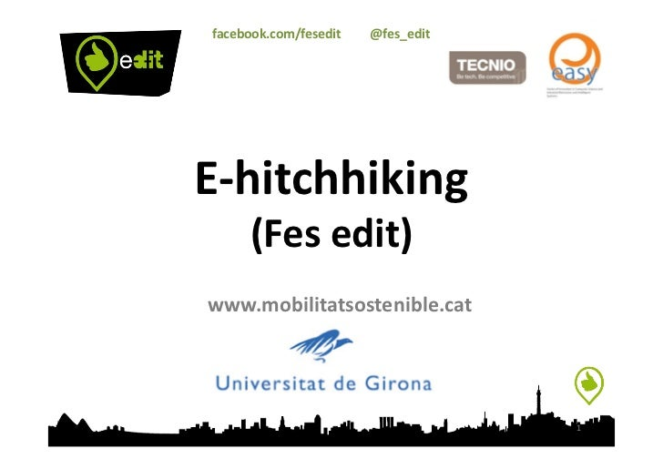 facebook.com/fesedit	  	  	  	  	  	  	  	  	  @fes_edit	  E-­‐hitchhiking	              (Fes	  edit)	  www.mobilitatsoste...