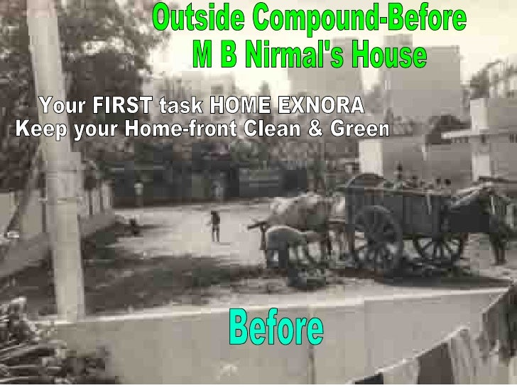 Outside Compound-Before M B Nirmal's House Before Your FIRST task HOME EXNORA Keep your Home-front Clean & Green